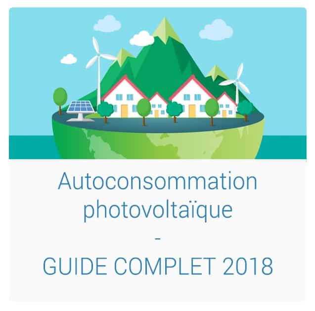 Guide 2018 Autoconsommation panneaux solaires