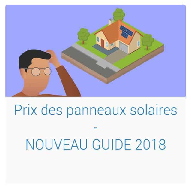 Guide nouveau prix panneaux solaires 2018