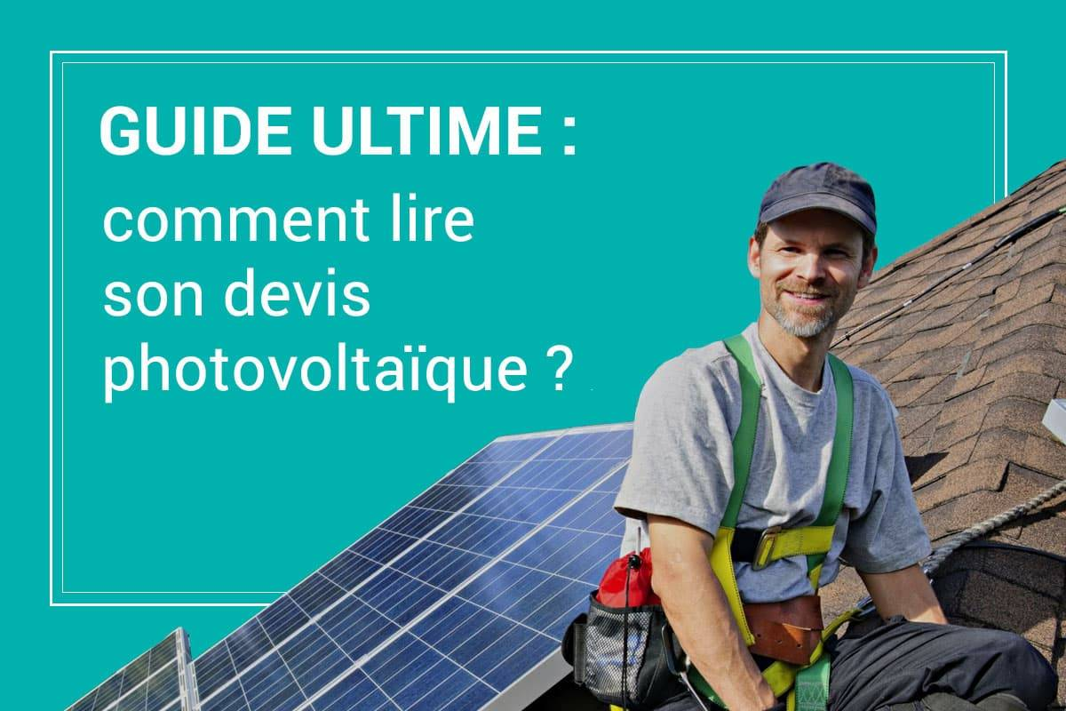 Comment lire et comparer ses devis de panneaux solaires
