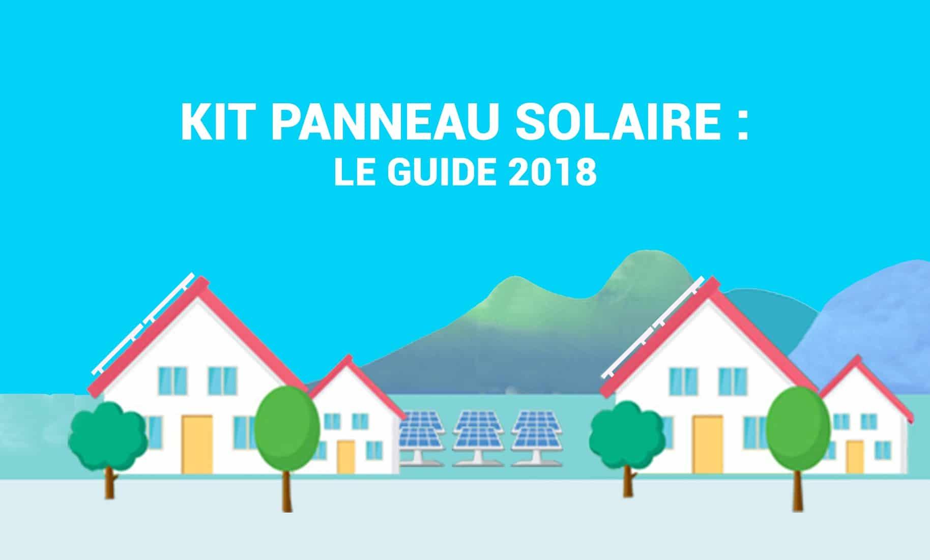 kit panneau solaire le guide de r f rence 2018. Black Bedroom Furniture Sets. Home Design Ideas